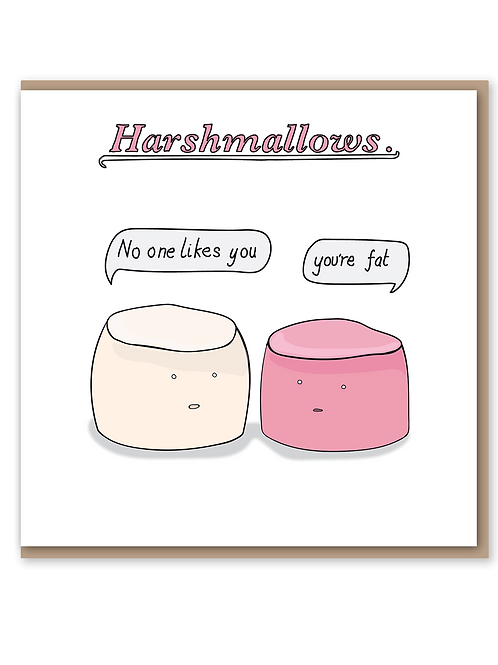 Harshmallows