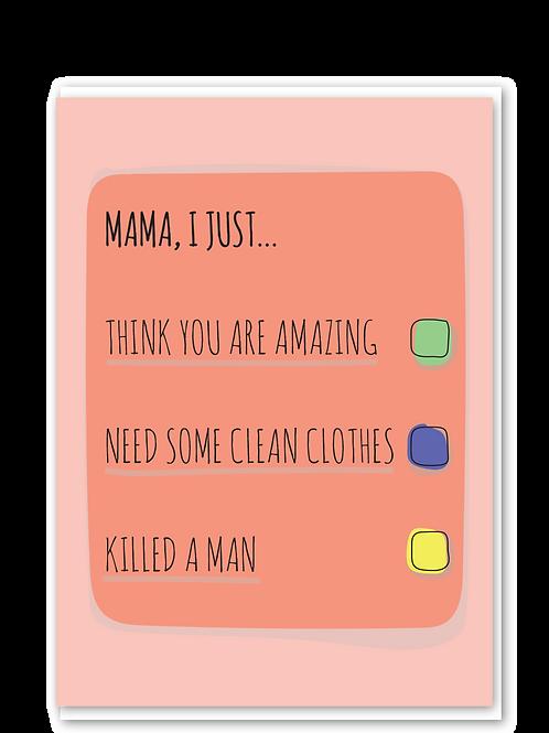 Mama I Just