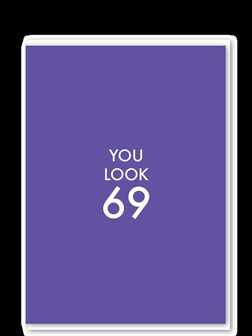 You Look 69