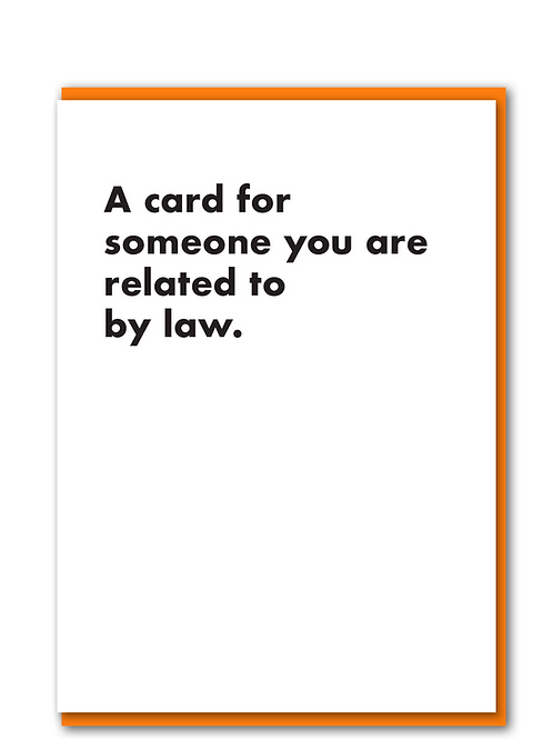 A card for someone you are related to by law