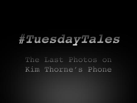 Tuesday Tales: The Last Photos on Kim Thorne's Phone