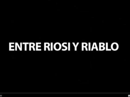 Entre Riosi y Rablo, un documental realizado por la Dra Ana Paula Pintado: jueves 26 de noviembre