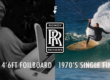 Rowdy Reviews: 1970s Single Fin + 4'6ft Foilboard.
