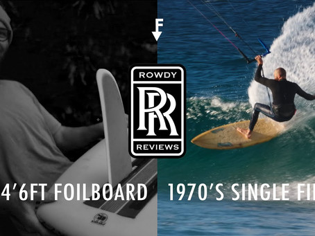 Rowdy Reviews: 1970s Single Fin + 4'6ft Foilboard.