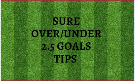 SURE OVER/UNDER 2.5 GOALS TIPS FEB 2021