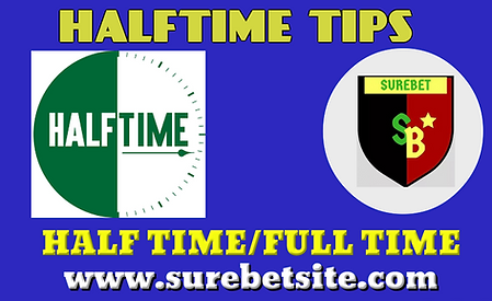 HALF TIME-FULL TIME TIPS