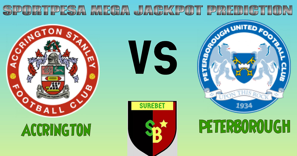 ACCRINGTON VS PETERBOROUGH - SPORTPESA MEGA JACKPOT PREDICTION
