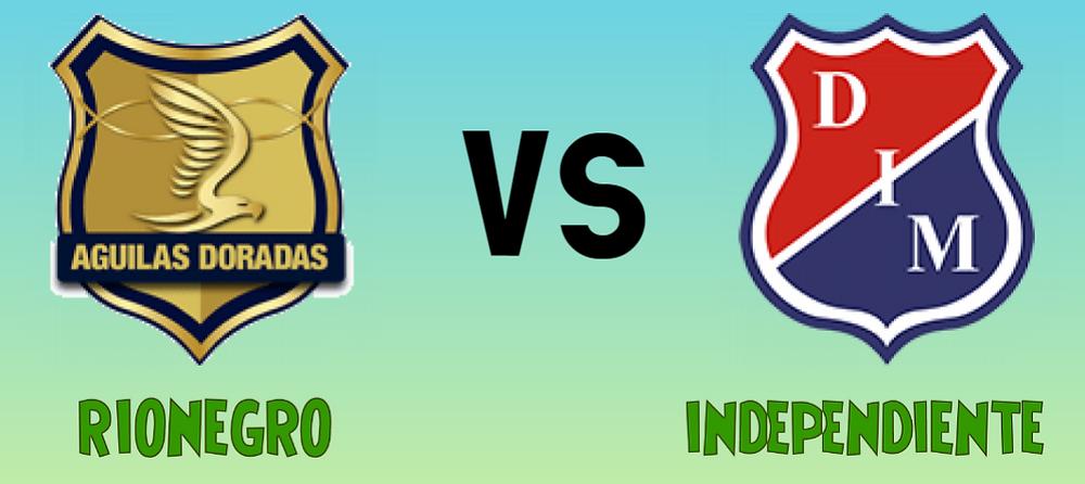 Rionegro Aguilas Vs Independiente Medellin