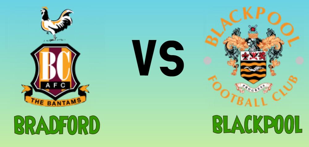 Bradford City Vs Blackpool prediction