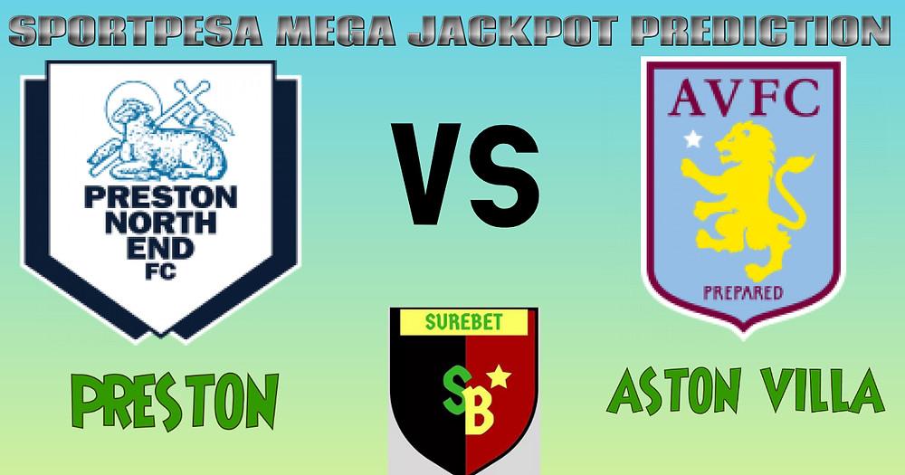 PRESTON VS ASTON VILLA - SPORTPESA MEGA JACKPOT ANALYSIS AND PREDICTION