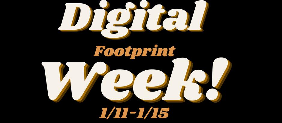 Digital Footprint Week!