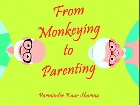 From Monkeying to Parenting