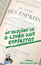 As edições de O Livro dos Espíritos - Volume I (Francês)