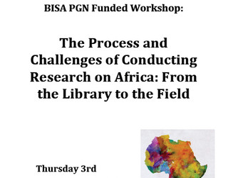 BISA Workshop: The Process and Challenges of Conducting Research on Africa: From the Library to the