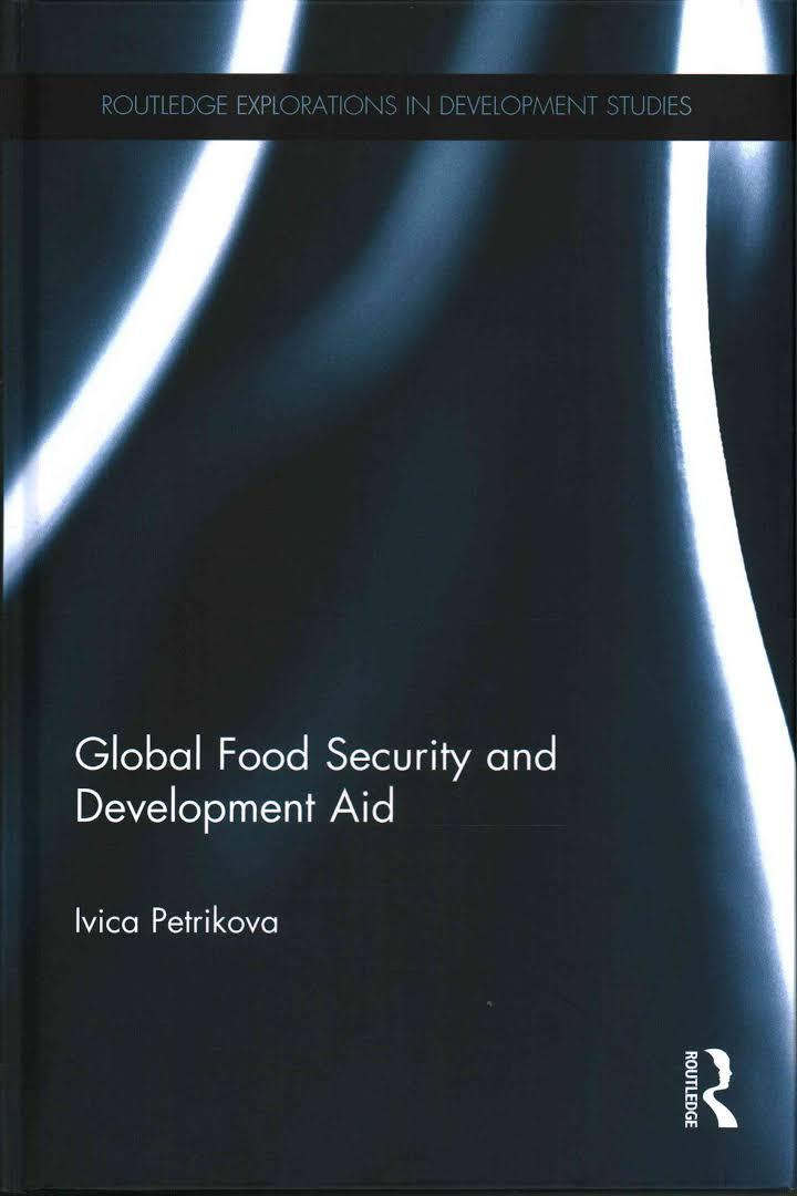 Global Food Security and Development Aid by Ivica Petrikova