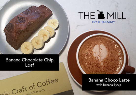 Try It Tuesday: Banana Choco Latte and Banana Chocolate Chip Loaf