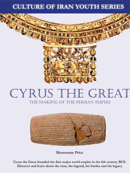Cyrus the Great: The Making of the Persian Empire