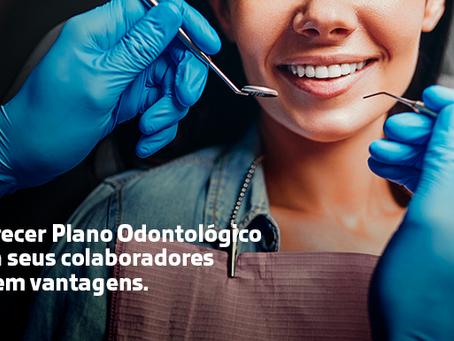 Oferecer Plano Odontológico para seus colaboradores só tem vantagens.