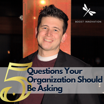 5 Questions Your Organization Needs To Ask To Evaluate Growth Potential
