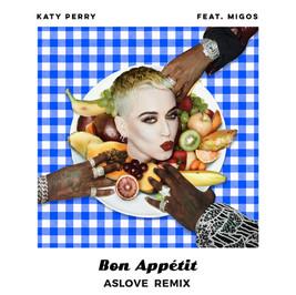 Katy_Perry_Bon_Appétit_(Aslove_Remix).jp