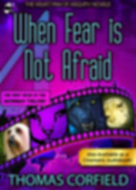 Thomas Corfield When  Fear Is Not Afraid Velvet Paw of Asquith Novels Dooven books New Fable