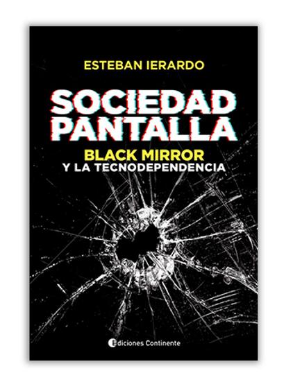 Sociedad Pantalla; Black Mirror y la tecnodependencia