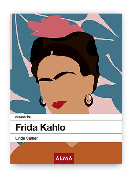Frida Kahlo- biografías Ed. Alma