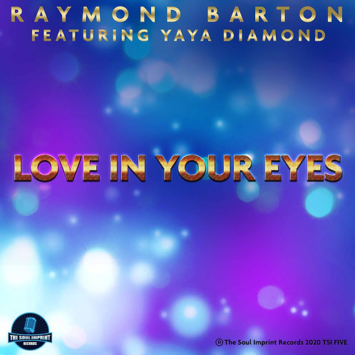 """Raymond Barton ft Yaya Diamond """"Love In Your Eyes"""