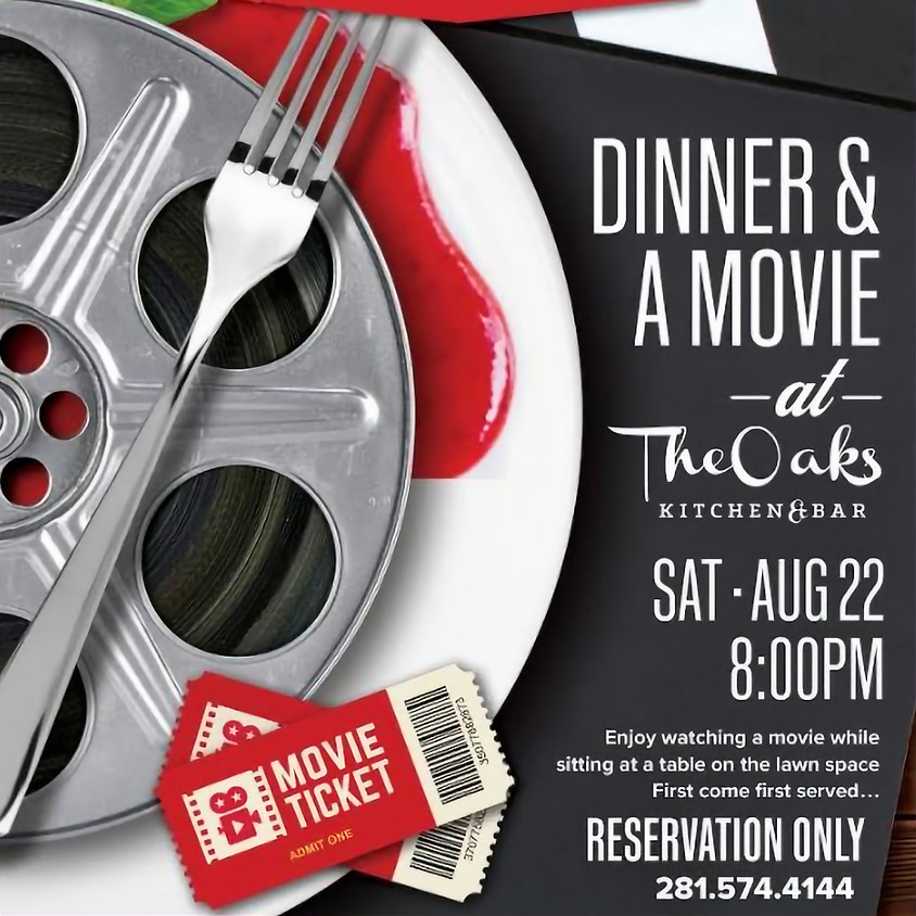 Dinner and a Movie at The Oaks