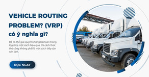 Vehicle Routing Problem (VRP) Là Gì?