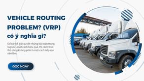 Vehicle Routing Problem (VRP) Là Gì?