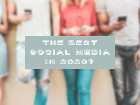 What social media is best for business in 2020?