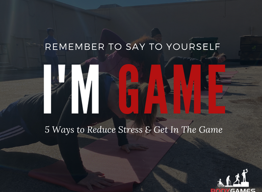 5 Ways to Reduce Stress & Get In The Game