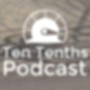 Ten tenths Podcast.jpg