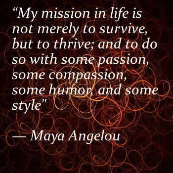 My-mission-in-life-is-not-merely-to-surv