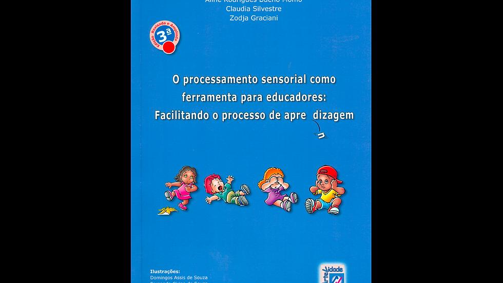 O processamento sensorial como ferramenta para educadores - 3ª Edição