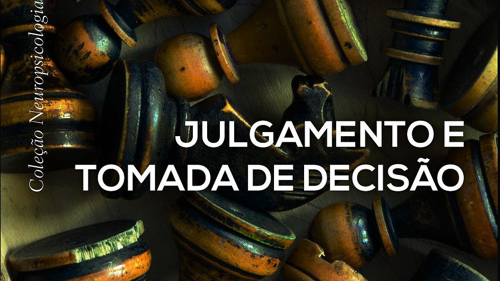Julgamento e tomada de decisão (Coleção Neuropsicologia na Prática Clínica)