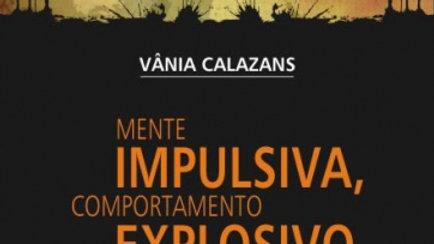 Mente impulsiva, comportamento explosivo