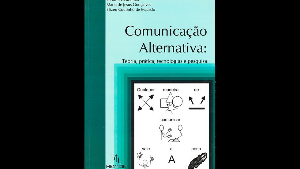 Comunicação Alternativa – Teoria, prática, tecnologias e pesquisa