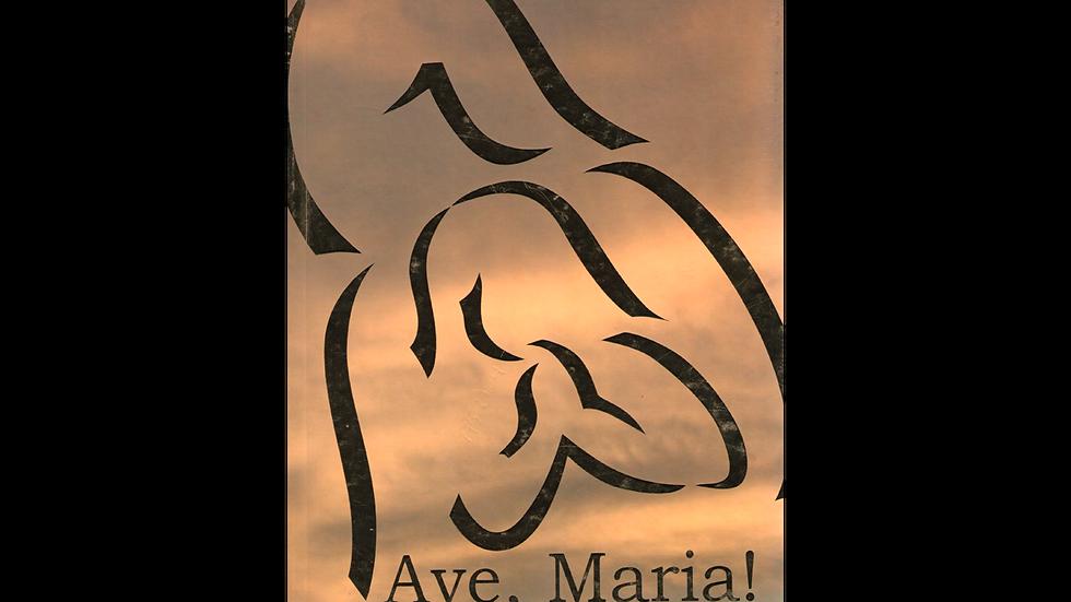 Ave, Maria!