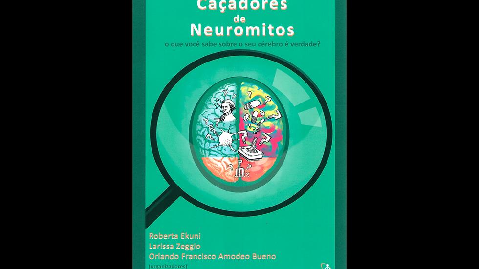 Caçadores de Neuromitos – O que você sabe sobre o seu cérebro é verdade?