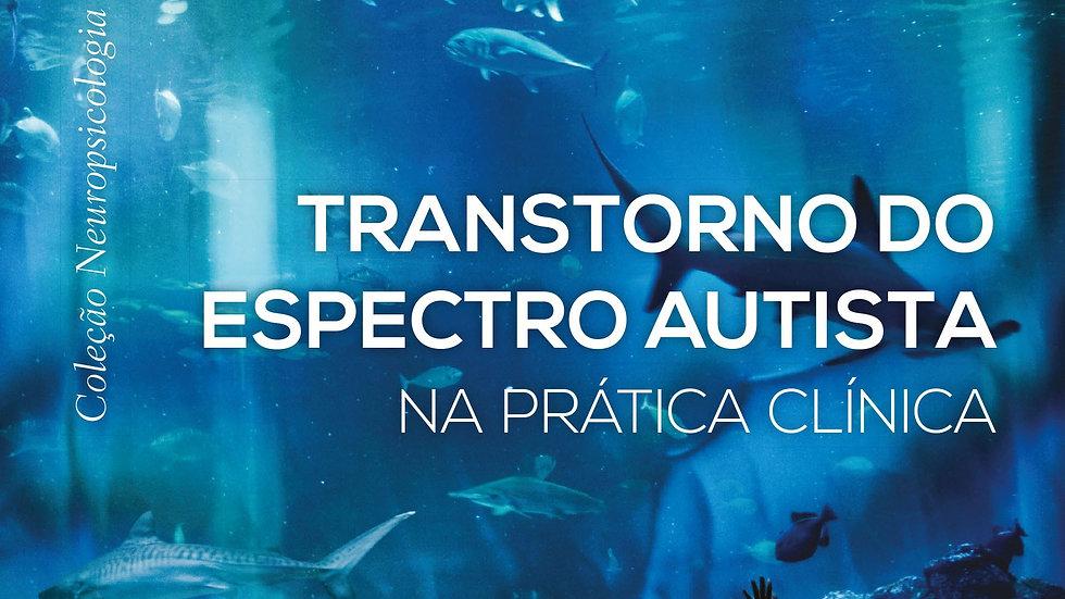 Transtorno do Espectro Autista na Prática Clínica