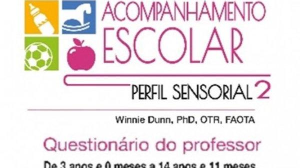 Perfil Sensorial 2 - Questionários de Acompanhamento Escolar