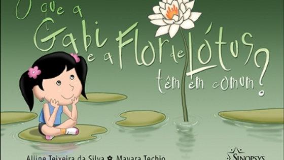 O que a Gabi e a Flor de Lótus têm em comum?