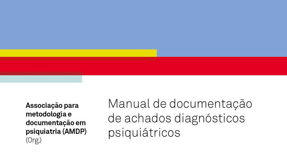 O Sistema AMDP - Manual de Documentação de Achados Diagnósticos Psiquiátricos