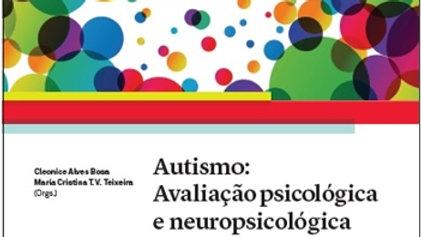 Autismo - Avaliação Psicológica e Neuropsicológica