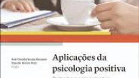 Aplicações da psicologia positiva: Trabalho e organizações