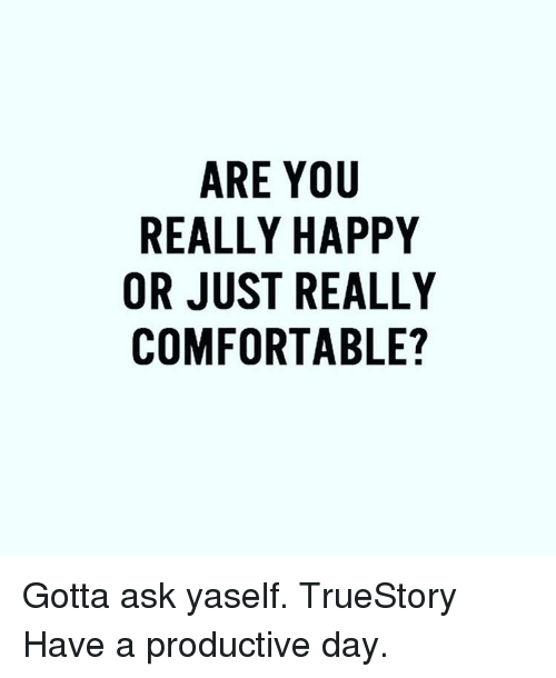 Are you really happy?