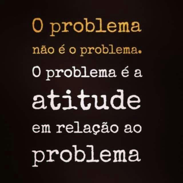 O problema não é o problema