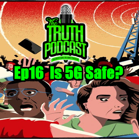 Ep. 16 Is 5G Safe?